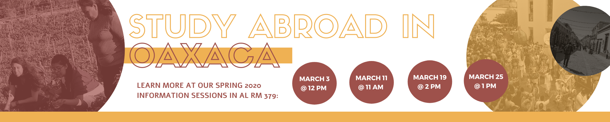 Study Abroad in Oaxaca - LEARN MORE AT OUR SPRING 2020 INFO SESSIONS: March 3@12pm, March 11@11am, March 19@2opm, March 25@1pm in ARTS AND LETTERS, ROOM 318